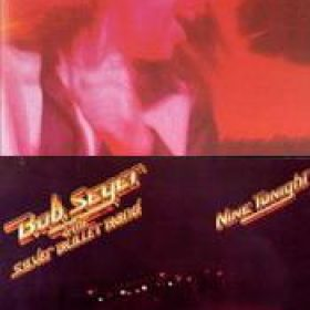 BOB SEGER AND THE SILVER BULLET BAND: Live Bullet + Nine Tonight [Re-Releases]