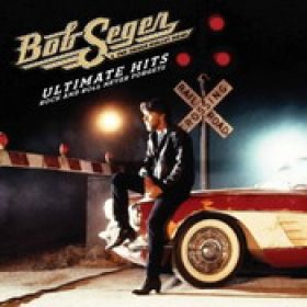 BOB SEGER & THE SILVER BULLET BAND: Ultimate Hits – Rock And Roll Never Forgets [2-CD]