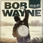 BOB WAYNE: Hit The Hits – Bonus-Edition