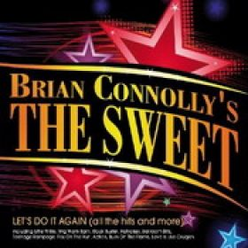 BRIAN CONNOLLY´S THE SWEET: Let´s Do It Again (All The Hits And More)
