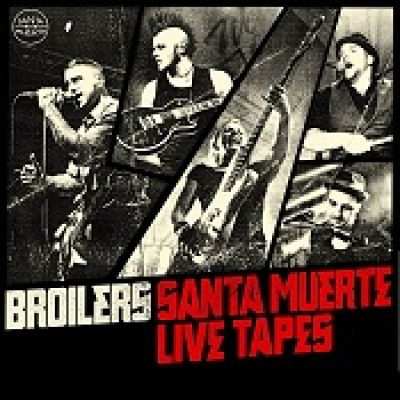BROILERS: Santa Muerte Live Tapes