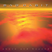 BAD HABIT: Above And Beyond