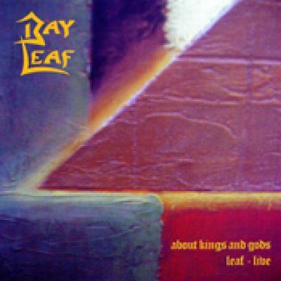 BAY LEAF: About Kings And Gods: Leaf-Live [Eigenproduktion]