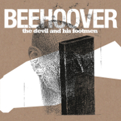 BEEHOOVER: The Devil And His Footmen
