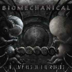 BIOMECHANICAL: The Empires Of The Worlds