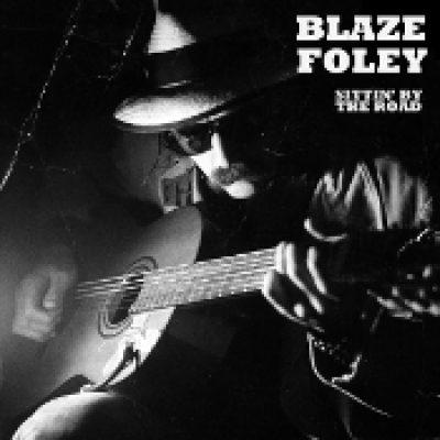 BLAZE FOLEY: Sittin´ By The Road [LP]