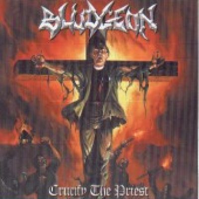BLUDGEON: Crucify The Priest