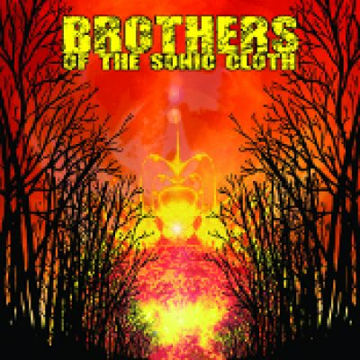 BROTHERS OF THE SONIC CLOTH: Brothers Of The Sonic Cloth