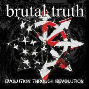 BRUTAL TRUTH: Evolution Through Revolution