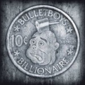 BULLETBOYS: 10c Billionaire