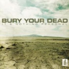 BURY YOUR DEAD: It´s Nothing Personal