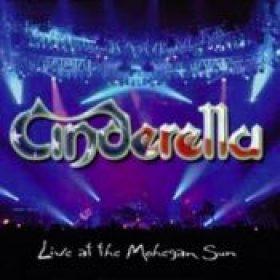 CINDERELLA: Live At The Mohegan Sun