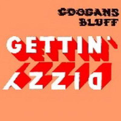 COOGANS BLUFF: Gettin´ Dizzy