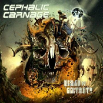 CEPHALIC CARNAGE: Misled By Certainty