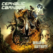 CEPHALIC CARNAGE: Misled By Certainty