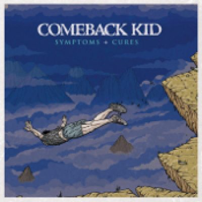 COMEBACK KID: Symptoms & Cures