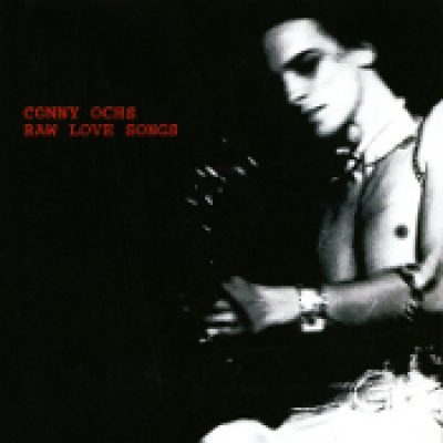 CONNY OCHS: Raw Love Songs