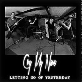 CRY MY NAME: Letting Go Of Yesterday [EP] [Eigenproduktion]