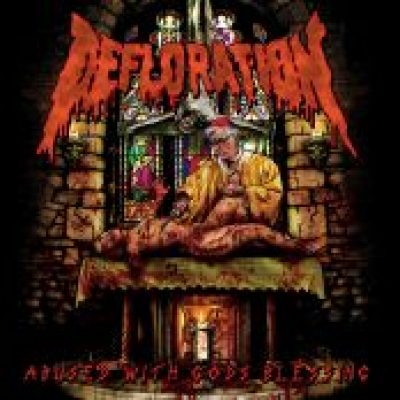DEFLORATION: Abused With Gods Blessing