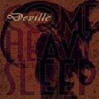 DEVILLE: Come heavy sleep
