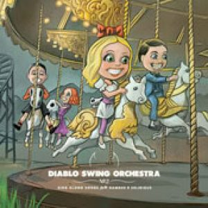 DIABLO SWING ORCHESTRA: Sing along songs for the damned & delirious