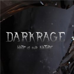DARK RAGE: Hate Is Our Nature [Eigenproduktion]