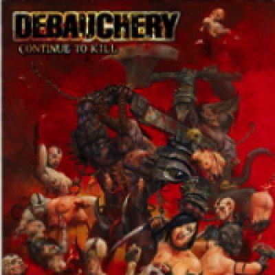 DEBAUCHERY: Continue to Kill