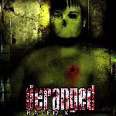 DERANGED: Rated X (Re-Release)