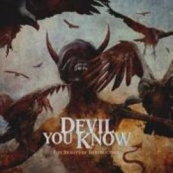 DEVIL YOU KNOW: The Beauty Of Destruction