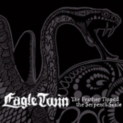 EAGLE TWIN: The Feather Tipped The Serpent´s Scale