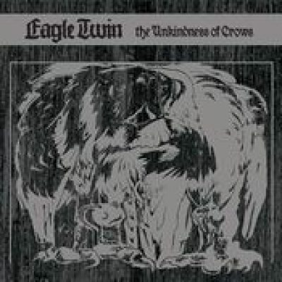 EAGLE TWIN: The Unkindness Of Crows