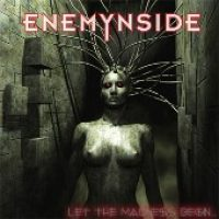 ENEMYNSIDE: Let The Madness Begin…