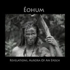 EOHUM: Revelations, Aurora of An Epoch
