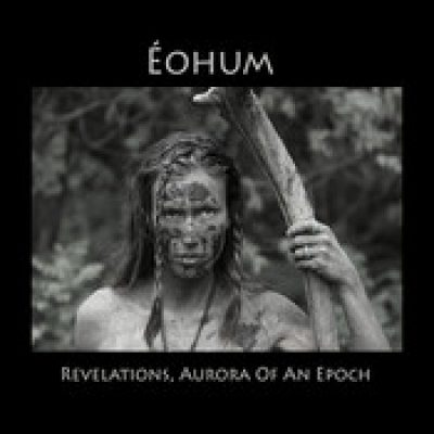 EOHUM: Revelations, Aurora of An Epoch
