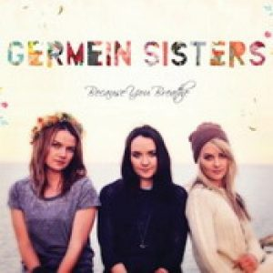 GERMEIN SISTERS: Because You Breathe