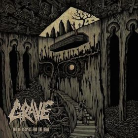 GRAVE: Out of Respect for the Dead