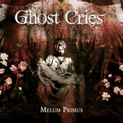 GHOST CRIES: Melum Primus