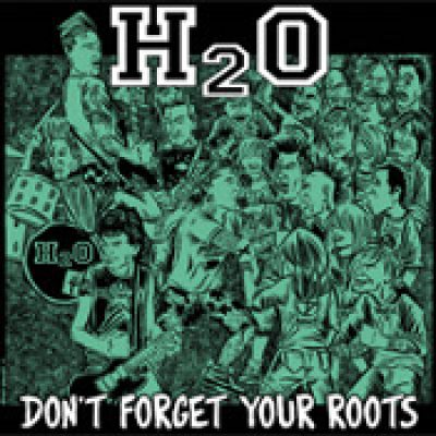 H2O: Don´t Forget Your Roots