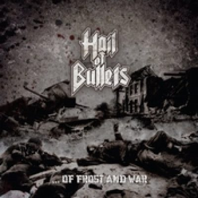HAIL OF BULLETS: …Of Frost And War