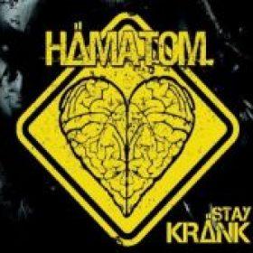 HÄMATOM: Stay Kränk