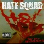 HATE SQUAD: H8 For The Masses