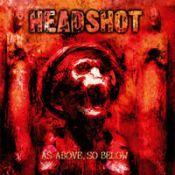 HEADSHOT: As Above, So Below