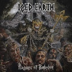 "ICED EARTH: Cover & Tracklist von ""Plagues Of Babylon"" & Tour"