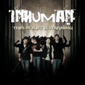 INHUMAN: This Is Not A Warning