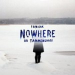 I AM OAK: Nowhere or Tammensaari