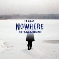 I AM OAK: Nowhere or Tammensaari