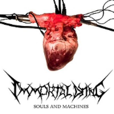 IMMORTAL DYING: Souls And Machines [EP] [Eigenproduktion]
