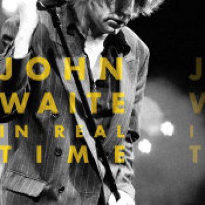 JOHN WAITE: In Real Time