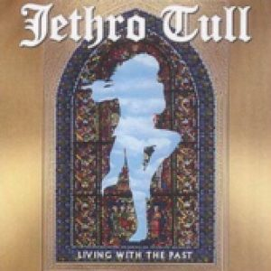 JETHRO TULL: Living With The Past (Live)