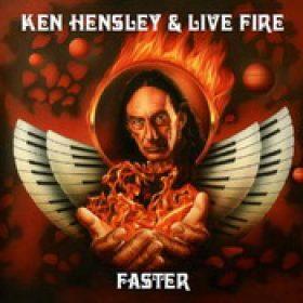 KEN HENSLEY & LIVE FIRE: Faster